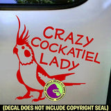 CRAZY COCKATIEL LADY Vinyl Decal Sticker