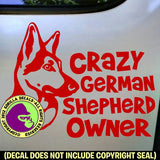 GERMAN SHEPHERD Crazy Owner - Dog Vinyl Decal Sticker