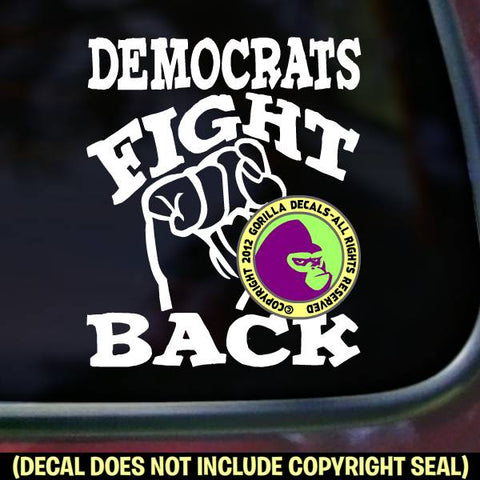 DEMOCRATS FIGHT BACK Vinyl Decal Sticker Vinyl Decal Sticker