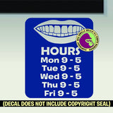 DENTIST CLINIC HOURS - Custom Text - Vinyl Decal Sticker
