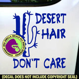 DESERT HAIR DON'T CARE Funny Vinyl Decal Sticker