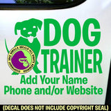 DOG TRAINER - Add your phone number - Vinyl Decal Sticker