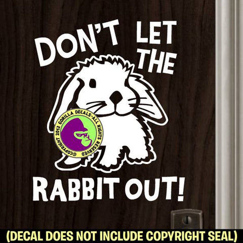 DON'T LET THE RABBIT OUT Bunny Door Window Sign Vinyl Decal Sticker