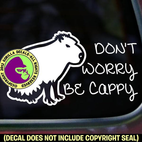 DON'T WORRY BE CAPPY Capabara Pet Capy Love Rodent Vinyl Decal Sticker