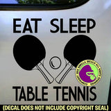 EAT SLEEP TABLE TENNIS Paddles Game Vinyl Decal Sticker