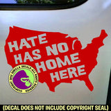 HATE NO HOME HERE - USA Racism Resist Vinyl Decal Sticker Vinyl Decal Sticker