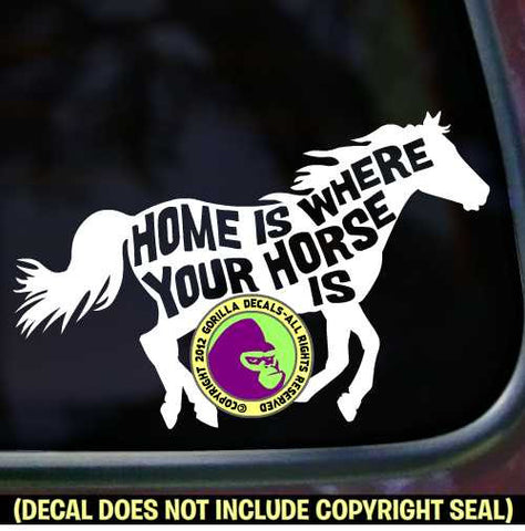 HOME IS WHERE YOUR HORSE IS Vinyl Decal Sticker