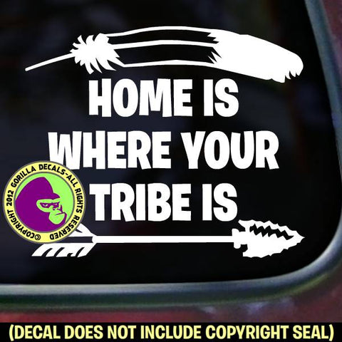 HOME IS WHERE YOUR TRIBE IS Native American Pride Vinyl Decal Sticker