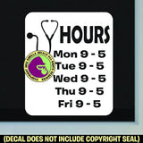 MEDICAL CLINIC HOURS - Custom Text - Vinyl Decal Sticker