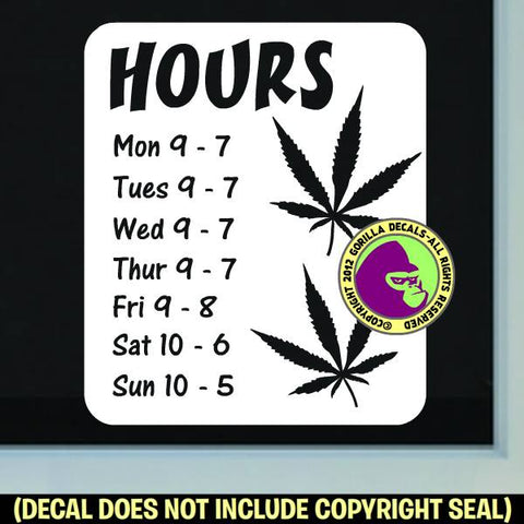 MARIJUANA CANNABIS HOURS - Custom Text - Vinyl Decal Sticker