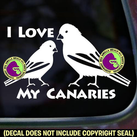 I LOVE MY CANARIES Bird Vinyl Decal Sticker
