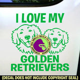 GOLDEN RETRIEVERS - I Love My - Dog Vinyl Decal Sticker
