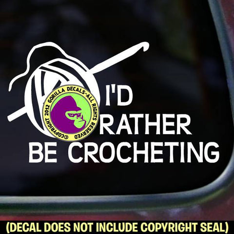 I'D RATHER BE CROCHETING Crochet Hook Vinyl Decal Sticker