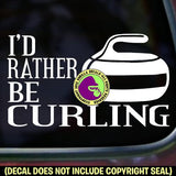 I'D RATHER BE CURLING Stone Sport Game Player Vinyl Decal Sticker