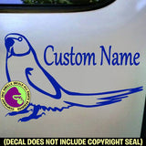 INDIAN RINGNECK - CUSTOM WORDS - Parakeet Vinyl Decal Sticker