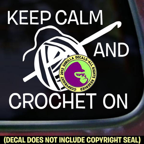KEEP CALM AND CROCHET ON Hook Vinyl Decal Sticker
