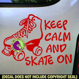 KEEP CALM SKATE ON Roller Skating Vinyl Decal Sticker
