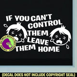 LEAVE THE HOME - Funny NO CHILDREN Store Sign Vinyl Decal Sticker