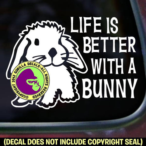 LIFE IS BETTER WITH A BUNNY Rabbit Vinyl Decal Sticker