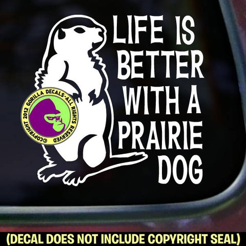 LIFE IS BETTER PRAIRIE DOG Pet Love Vinyl Decal Sticker