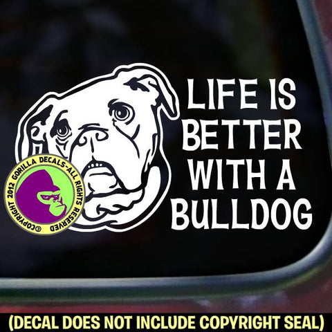 BULLDOG - Life is Better with - Dog Vinyl Decal Sticker