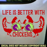 LIFE IS BETTER WITH CHICKENS Chicken Vinyl Decal Sticker