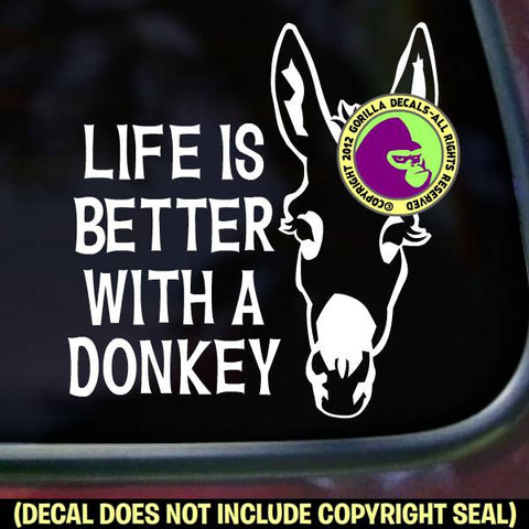 LIFE IS BETTER WITH A DONKEY Vinyl Decal Sticker