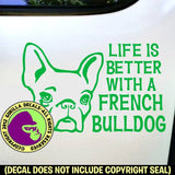 FRENCH BULLDOG - Life is Better - Dog Vinyl Decal Sticker