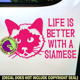 LIFE IS BETTER WITH A SIAMESE - Cat Vinyl Decal Sticker