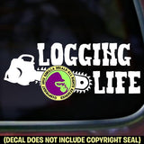 LOGGING LIFE - Logger Chainsaw Vinyl Decal Sticker