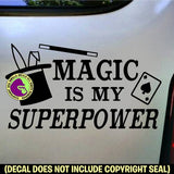 MAGIC IS MY SUPERPOWER Magician Vinyl Decal Sticker