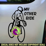 MY OTHER RIDE Cycling Biking Road Vinyl Decal Sticker