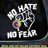 NO HATE NO FEAR Resist Fist Vinyl Decal Sticker