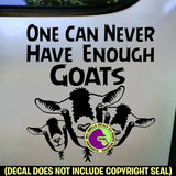NEVER ENOUGH GOATS Vinyl Decal Sticker