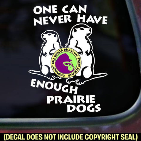 NEVER ENOUGH PRAIRIE DOGS Pet Love Vinyl Decal Sticker