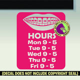 ORTHODONTIST CLINIC HOURS - Custom Text - Vinyl Decal Sticker