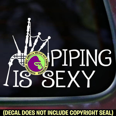 Bagpipes - PIPING IS SEXY Funny Vinyl Decal Sticker
