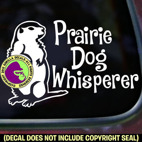 PRAIRIE DOG WHISPERER Funny Pet Love Vinyl Decal Sticker