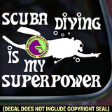SCUBA DIVING IS MY SUPERPOWER Diver Diving Vinyl Decal Sticker
