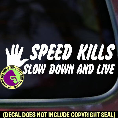 SPEED KILLS SLOW DOWN AND LIVE Tailgating Vinyl Decal Sticker