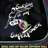 SURFING IS MY SUPERPOWER Surfer Vinyl Decal Sticker