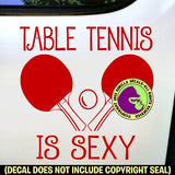 TABLE TENNIS IS SEXY Funny Paddles Game Vinyl Decal Sticker