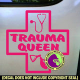 TRAUMA QUEEN Nurse Physician E.M.T.Vinyl Decal Sticker