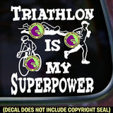 TRIATHLON IS MY SUPERPOWER Vinyl Decal Sticker