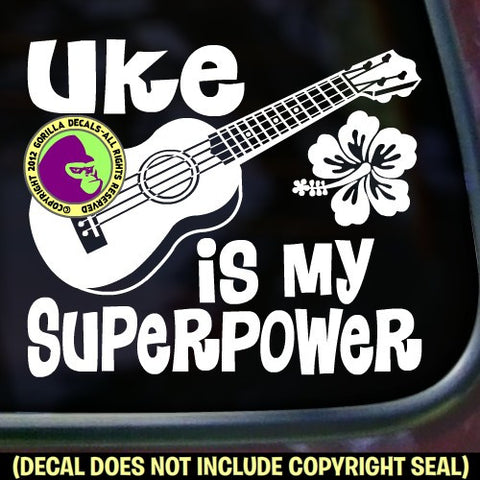 UKE IS MY SUPERPOWER Ukulele Vinyl Decal Sticker