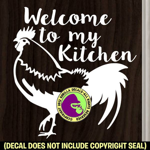 WELCOME TO MY KITCHEN - ROOSTER - Vinyl Decal Sticker