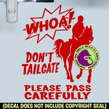 WHOA! DON'T TAILGATE ENDURANCE HORSE On Board Caution Trailer Vinyl Decal Sticker