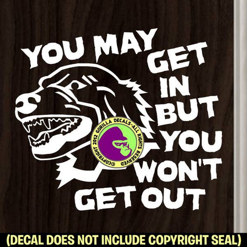 YOU MAY GET IN Funny Beware Dog Sign Vinyl Decal Sticker