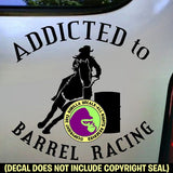ADDICTED TO BARREL RACING Vinyl Decal Sticker