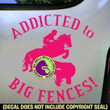 ADDICTED TO BIG FENCES Cross Country Vinyl Decal Sticker